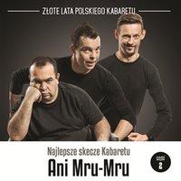Najlepsze skecze Kabaretu Ani Mru-Mru. Część 2