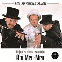 Najlepsze skecze Kabaretu Ani Mru-Mru. Część 3