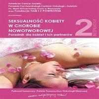 Seksualność kobiety w chorobie nowotworowej. Poradnik dla kobiet i ich partnerów