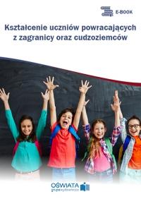 Kształcenie uczniów powracających z zagranicy oraz cudzoziemców - Marzenna Czarnocka - ebook