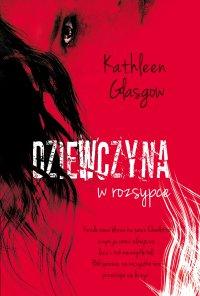 Dziewczyna w rozsypce - Kathleen Glasgow - ebook