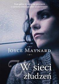W sieci złudzeń - Joyce Maynard - ebook