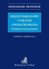 Międzynarodowe unikanie opodatkowania. Wybrane zagadnienia - Dominik Gajewski - ebook