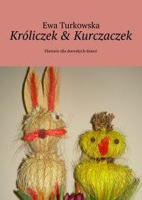 Króliczek& Kurczaczek