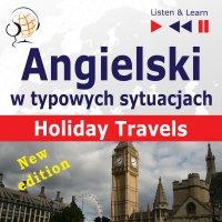 Angielski w typowych sytuacjach. Holiday Travels – New Edition - Dorota Guzik - audiobook