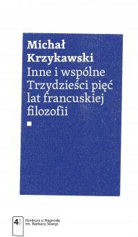 Inne i wspólne. Trzydzieści pięć lat francuskiej filozofii - Michał Krzykawski - ebook
