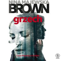 Grzech - Nina Majewska-Brown - audiobook