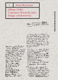 """""""Album Orbis"""" Cypriana Norwida jako księga sztukmistrza - Anna Borowiec - ebook"""