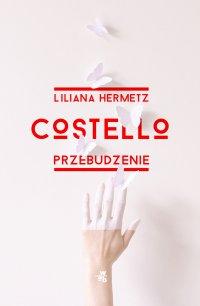Costello. Przebudzenie - Liliana Hermetz - ebook