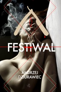 Festiwal - Andrzej Dziurawiec - ebook