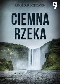 Ciemna rzeka - Arnaldur Indridason - ebook