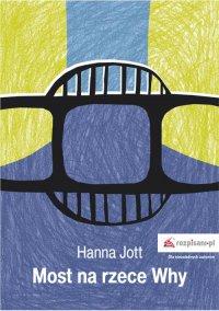 Most na rzece Why - Hanna Jott - ebook