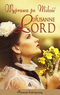 Wyprawa po miłość - Susanne Lord - ebook