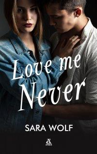 Love Me Never - Sara Wolf - ebook
