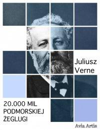 20.000 mil podmorskiej żeglugi - Juliusz Verne - ebook