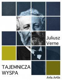 Tajemnicza wyspa - Juliusz Verne - ebook