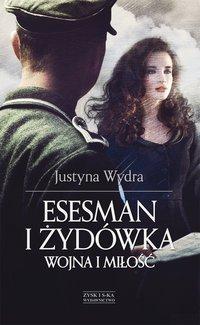 Esesman i Żydówka - Justyna Wydra - ebook