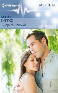 Akcja ratunkowa - Marion Lennox - ebook