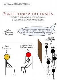 Borderline: Autoterapia, czyli o sprawach poważnych z solidną dawką autoironii - Anka Mrówczyńska - ebook