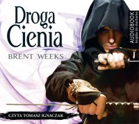 Droga cienia - Brent Weeks - audiobook