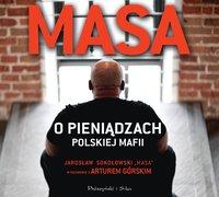Masa o pieniądzach polskiej mafii - Artur Górski - audiobook