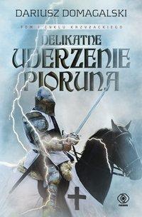 Delikatne uderzenie pioruna - Dariusz Domagalski - ebook