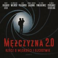 Mężczyzna 2.0 - rzecz o męskości i ojcostwie - ks. Mirosław Maliński - audiobook