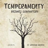 Temperamenty - rozwój charakteru - ks. Mirosław Maliński - audiobook