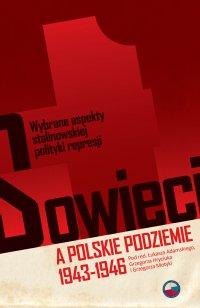 Sowieci a polskie podziemie 1943-1946