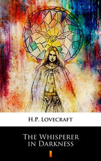 The Whisperer in Darkness - H.P. Lovecraft - ebook