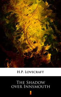 The Shadow over Innsmouth - H.P. Lovecraft - ebook