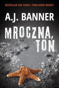 Mroczna toń - A.J. Banner - ebook