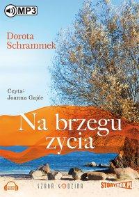 Na brzegu życia - Dorota Schrammek - audiobook