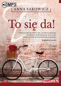 To się da! - Anna Sakowicz - audiobook