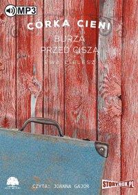 Córka Cieni. Burza przed ciszą - Ewa Cielesz - audiobook