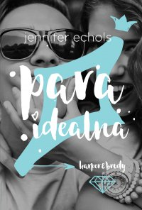 Para idealna - Jennifer Echols - ebook