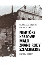 Ród Bejnar-Bejnarowicz. Historia rodziny