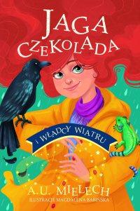 Jaga Czekolada i władcy wiatru. T. 2 - Agnieszka Mielech - ebook