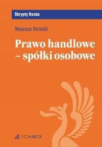 Prawo handlowe - spółki osobowe - Mateusz Dróżdż - ebook