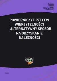 Powierniczy przelew wierzytelności – alternatywny sposób na odzyskanie należności - Małgorzata Skonieczna - ebook