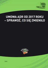 Umowa ADR od 2017 roku – sprawdź, co się zmieniło - Cezary Młotek - ebook