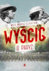 Wyścig o Paryż - Meg Waite Clayton - ebook