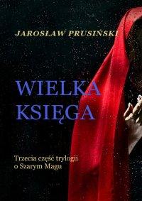 Wielka księga - Jarosław Prusiński - ebook