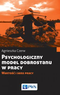 Psychologiczny model dobrostanu w pracy