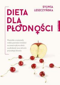 Dieta dla płodności - Sylwia Leszczyńska - ebook