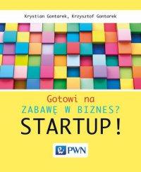 Gotowi na zabawę w biznes? Startup! - Krystian Gontarek - ebook