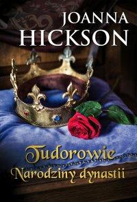 Tudorowie. Narodziny dynastii - Joanna Hickson - ebook