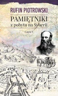 Pamiętniki z pobytu na Syberii, część I