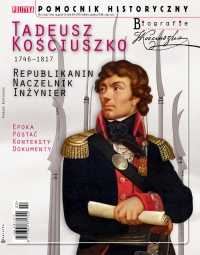 Pomocnik Historyczny. Tadeusz Kościuszko - Opracowanie zbiorowe - eprasa