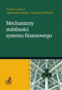 Mechanizmy stabilności systemu finansowego - Agnieszka Alińska - ebook